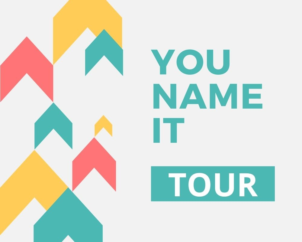 YOU NAME IT TOUR là gì? nắm bắt một cách đơn giản về khái niệm và những lợi ích mà loại hình du lịch này mang lại